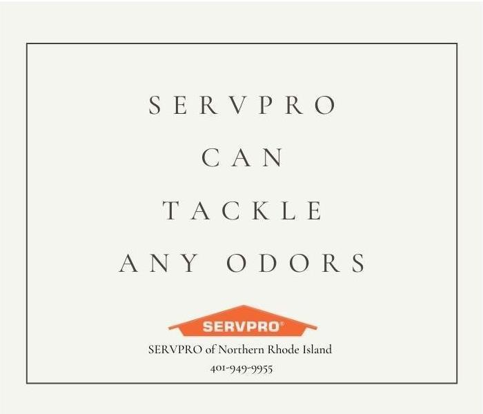 SERVPRO can tackle any odor!!
